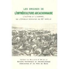 Les ORIGINES de l'OSTRÉICULTURE ARCACHONNAISE